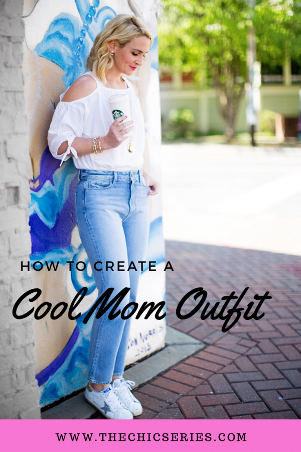 How-To Create a Cool Mom Outfit, Cool Mom Outift, Chic Mom Style, Chic Mom Outfit, Mom Outfit Inspiration
